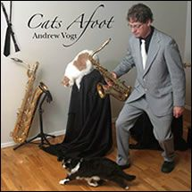 Andrew Vogt's CD, Cats Afoot, was released in 2010. Artwork provided by Mr. Vogt.